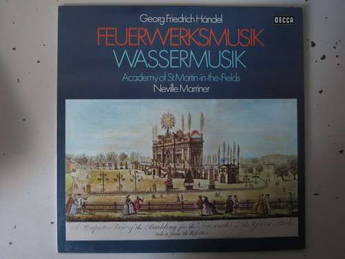 Bild Georg Friedrich Händel - The Academy Of St. Martin-in-the-Fields, Sir Neville Marriner - Feuerwerksmusik Und Wassermusik (LP, Album) Schallplatten Ankauf
