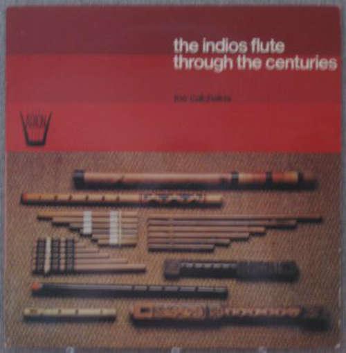 Bild Los Calchakis - The Indios Flute Through The Centuries (LP, Album) Schallplatten Ankauf