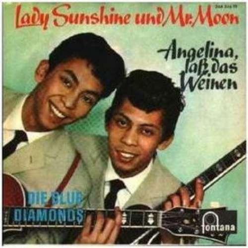Cover zu Die Blue Diamonds* - Lady Sunshine Und Mister Moon / Angelina, Laß Das Weinen (7, Single, Mono) Schallplatten Ankauf