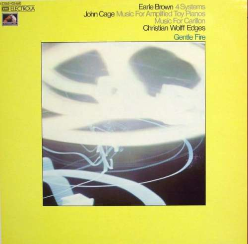 Bild Gentle Fire, Earle Brown, John Cage, Christian Wolff - 4 Systems, Music For Amplified Toy Piano, Music For Carillon, Edges (LP, Album) Schallplatten Ankauf