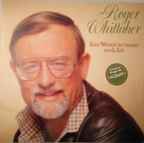 Bild Roger Whittaker - Zum Weinen Ist Immer Noch Zeit (LP, Album) Schallplatten Ankauf