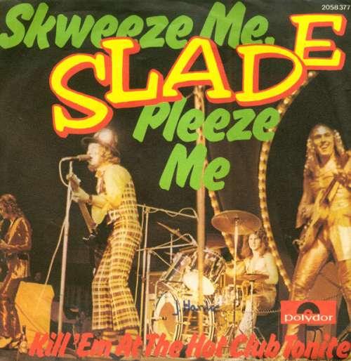Bild Slade - Skweeze Me, Pleeze Me (7, Single) Schallplatten Ankauf