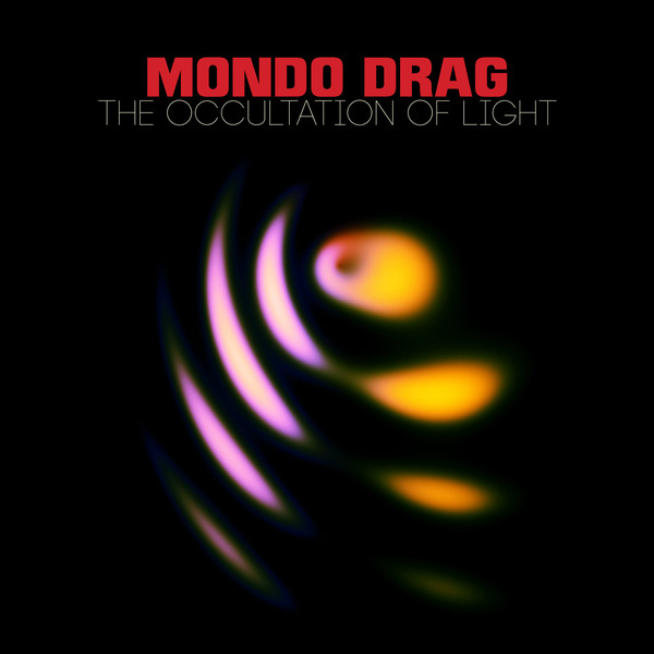 Cover Mondo Drag - The Occultation Of Light (LP, Album, Ltd, Ora) Schallplatten Ankauf