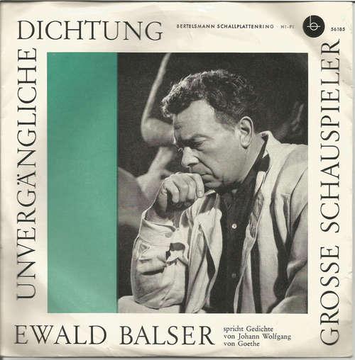 Bild Ewald Balser - Ewald Balser Spricht Gedichte Von Johann Wolfgang Von Goethe (7, Mono) Schallplatten Ankauf