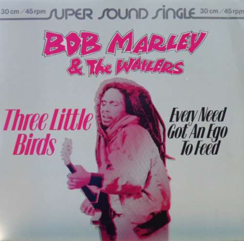 Bild Bob Marley & The Wailers - Three Little Birds / Every Need Got An Ego To Feed (12) Schallplatten Ankauf