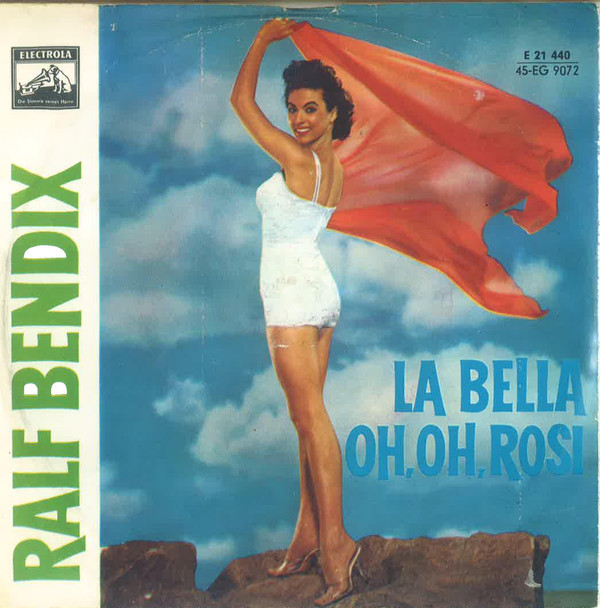 Cover Ralf Bendix - Oh Oh Rosie / La Bella (7, Single, Mono) Schallplatten Ankauf