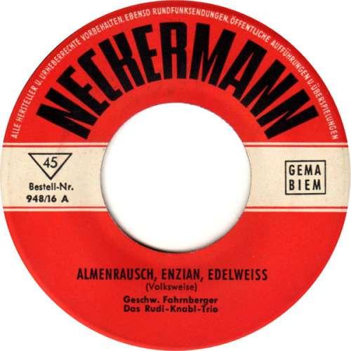 Cover zu Geschw. Fahrnberger* / Das Rudi-Knabl-Trio* - Almenrausch, Enzian, Edelweiss (7, EP, Mono) Schallplatten Ankauf