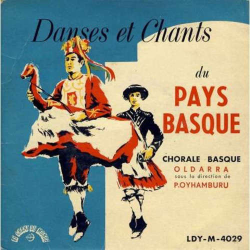 Cover zu Chorale Basque Oldarra* Sous La Direction De P.Oyhamburu* - Danses Et Chants Du Pays Basque (7, MiniAlbum) Schallplatten Ankauf