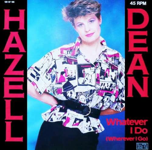 Bild Hazell Dean - Whatever I Do (Wherever I Go) (12) Schallplatten Ankauf