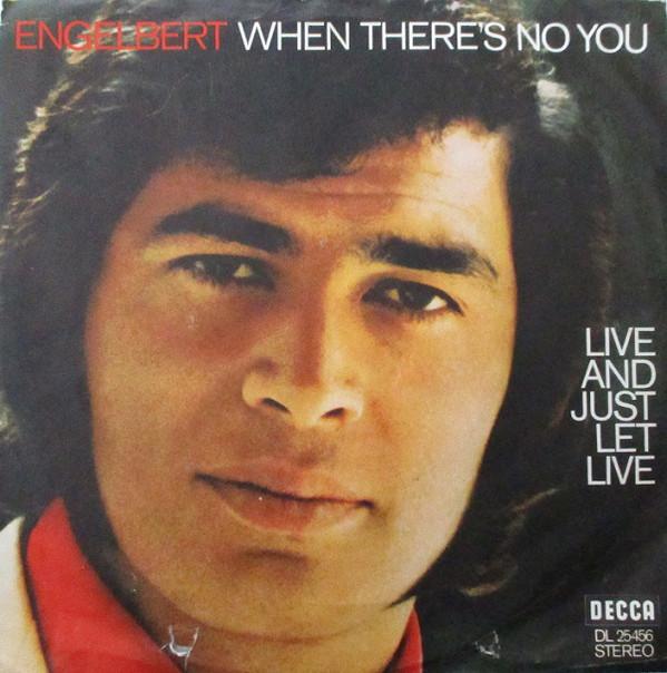 Bild Engelbert Humperdinck - When There's  No You / Live And Just Let Live (7, Single) Schallplatten Ankauf