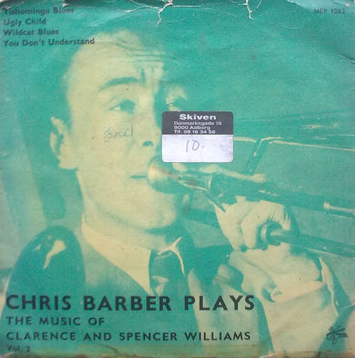 Cover zu Chris Barber's Jazz Band - Chris Barber Plays The Music Of Clarence And Spencer Williams Vol. 2 (7, EP) Schallplatten Ankauf