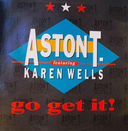 Bild Aston T. Featuring Karen Wells - Go Get It (12) Schallplatten Ankauf