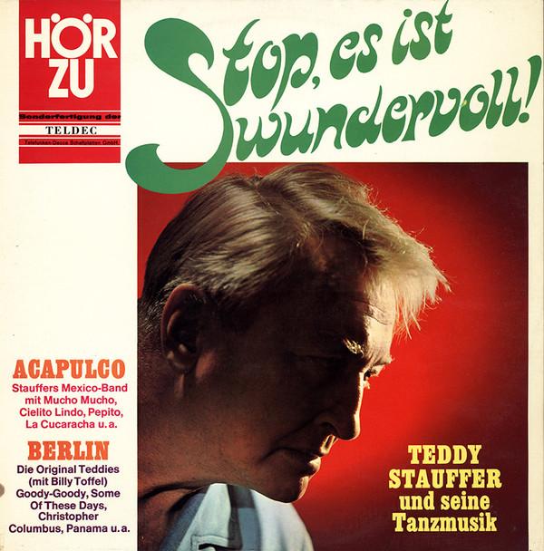 Cover Teddy Stauffer - Stop! Es Ist Wundervoll! (Teddy Stauffer Und Seine Tanzmusik) (LP, Comp) Schallplatten Ankauf