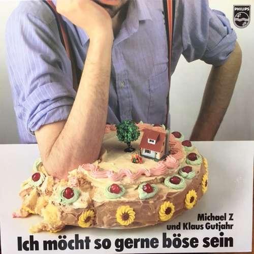 Bild Michael Z (3) Und Klaus Gutjahr - Ich Möcht So Gerne Böse Sein (LP, Album) Schallplatten Ankauf