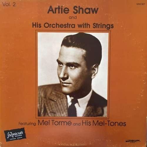 Bild Artie Shaw And His Orchestra, Mel Tormé, The Mel-Tones - Artie Shaw and His Orchestra With Strings Featuring Mel Tormé And His Mel-Tones (Vol. 2) (LP, Comp) Schallplatten Ankauf