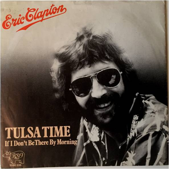 Cover zu Eric Clapton - Tulsa Time / If I Don't Be There By The Morning  (7, Single) Schallplatten Ankauf