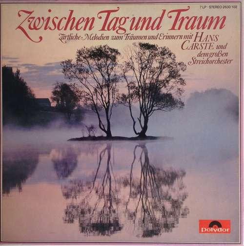 Cover zu Hans Carste Und Das Große Streichorchester* - Zwischen Tag und Traum (7xLP + Box) Schallplatten Ankauf