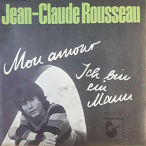 Bild Jean-Claude Rousseau - Mon Amour / Ich Bin Ein Mann (7) Schallplatten Ankauf
