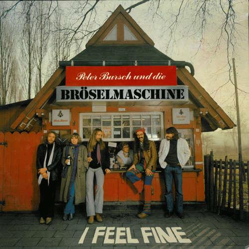 Cover Peter Bursch Und Die Bröselmaschine* - I Feel Fine (LP, Album) Schallplatten Ankauf