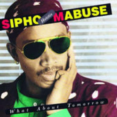 Cover Sipho Hotstix Mabuse* - What About Tomorrow (CD, Album) Schallplatten Ankauf