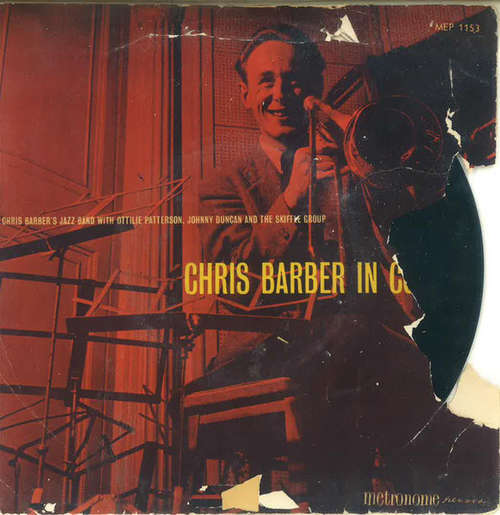 Cover zu Chris Barber's Jazz Band With Ottilie Patterson And The Johnny Duncan Skiffle Group - Chris Barber In Concert (7, EP, Mono) Schallplatten Ankauf