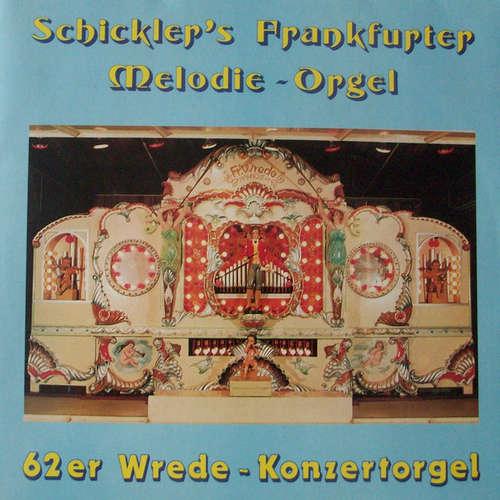 Bild Emil Schickler - Schickler's Frankfurter Melodie-Orgel, 62er Wrede-Konzertorgel (LP, Album) Schallplatten Ankauf