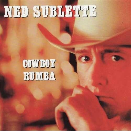 Cover Ned Sublette - Cowboy Rumba (CD, Album) Schallplatten Ankauf