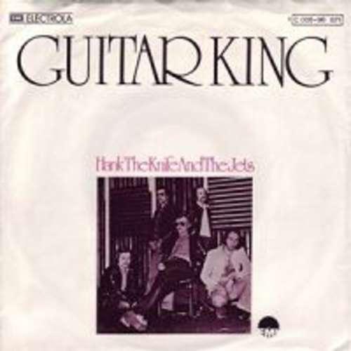 Bild Hank The Knife And The Jets - Guitar King (7, Single) Schallplatten Ankauf