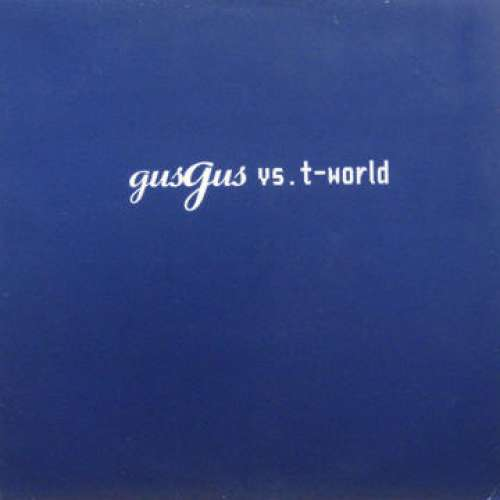 Cover GusGus Vs. T-World - Gusgus Vs. T-World (12, Promo) Schallplatten Ankauf