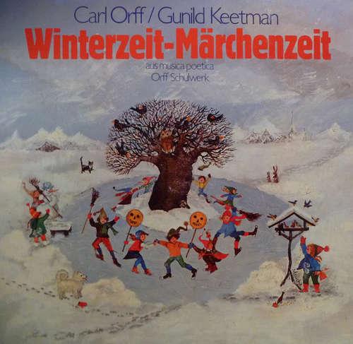 Cover Carl Orff, Gunild Keetman - Winterzeit-Märchenzeit (Aus Musica Poetica - Orff-Schulwerk) (LP, Album) Schallplatten Ankauf