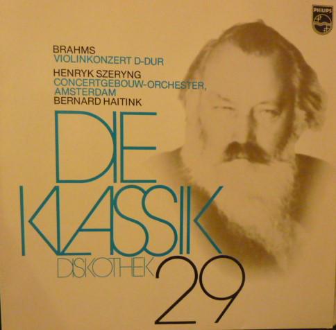 Bild Brahms*, Bernard Haitink, Henryk Szeryng, Concertgebouw-Orchester, Amsterdam* - Violinkonzert D-Dur Op. 77 (LP) Schallplatten Ankauf