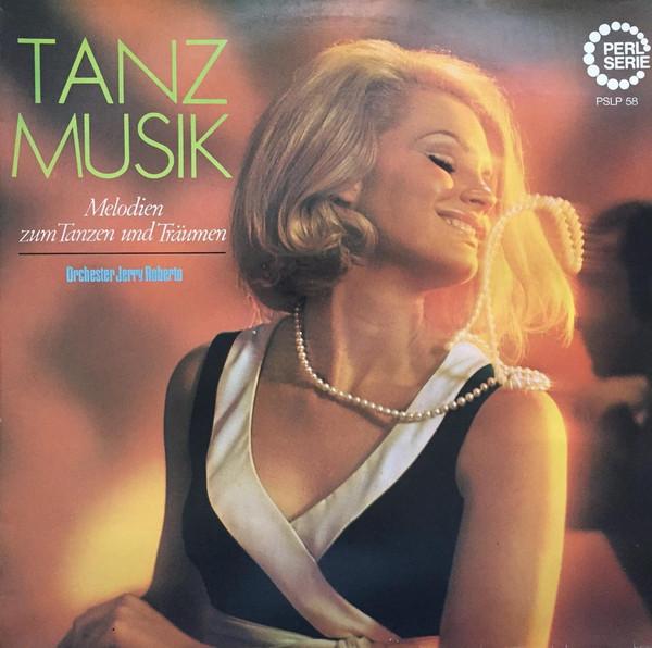 Cover Orchester Jerry Roberto - Tanzmusik (Melodien Zum Tanzen Und Träumen) (LP) Schallplatten Ankauf