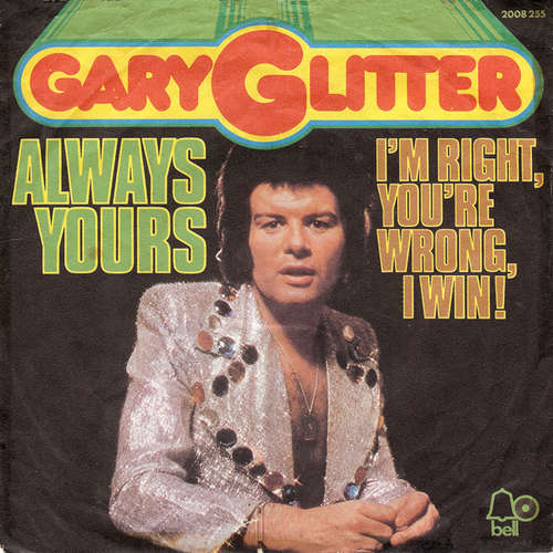 Bild Gary Glitter - Always Yours / I'm Right, You're Wrong, I Win! (7, Single) Schallplatten Ankauf