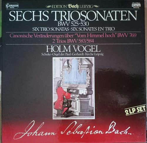 Bild Johann Sebastian Bach, Holm Vogel - Sechs Triosonaten BWV 525 - 530 · Kanonische Veränderungen Über Vom Himmel Hoch BWV 769 · 2 Trios BWV 583/584 (2xLP + Box) Schallplatten Ankauf