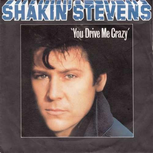 Bild Shakin' Stevens - You Drive Me Crazy (7, Single) Schallplatten Ankauf