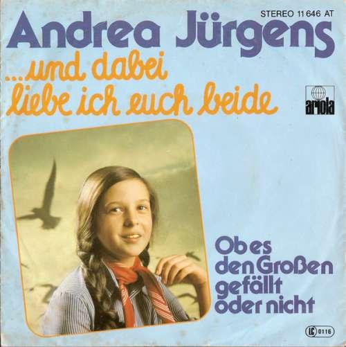 Bild Andrea Jürgens - ...Und Dabei Liebe Ich Euch Beide (7, Single) Schallplatten Ankauf