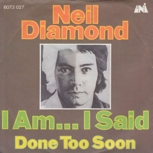 Cover zu Neil Diamond - I Am... I Said (7, Single, Mono) Schallplatten Ankauf