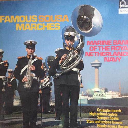 Cover Marine Band of the Royal Netherlands Navy* - Famous Sousa Marches (LP, RE) Schallplatten Ankauf