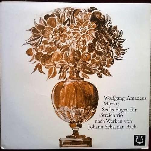 Bild Wolfgang Amadeus Mozart, Le Trio À Cordes Français - Sechs Fugen Für Streichtrio Nach Werken Von Johann Sebastian Bach (LP, Mono) Schallplatten Ankauf