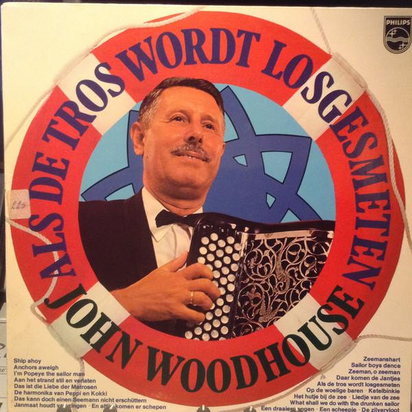 Bild John Woodhouse - Als De Tros Wordt Losgesmeten (LP, Album) Schallplatten Ankauf