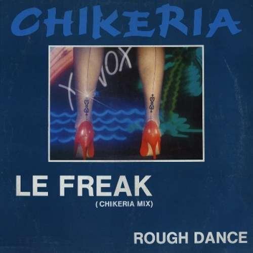 Bild Chikeria - Le Freak / Rough Dance (12, Maxi) Schallplatten Ankauf